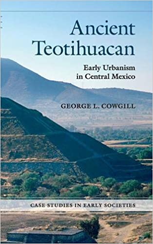 Ancient Teotihuacan: Early Urbanism in C. Mexico